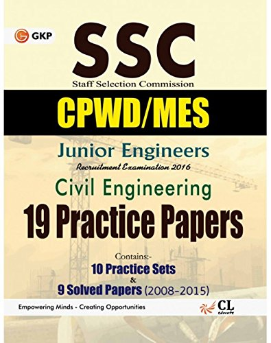 SSC Junior Engineers (CPWD/CWC/MES) Civil Engineering: 19 Practice Sets & 9 Solved Papers 2008-2015