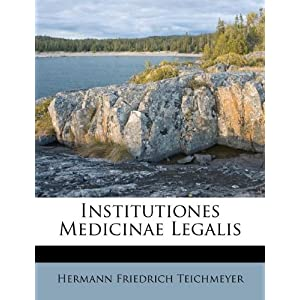 Institutiones Medicinae Legalis Romanian Edition Hermann Friedrich