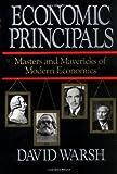 Economic Principals : Masters and Mavericks of Modern Economics