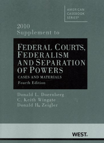 Federal Courts, Federalism and Separation of Powers, Cases and Materials, 4th, 2010 Supplement