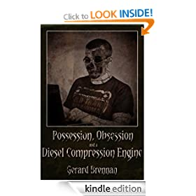 Possession, Obsession and a Diesel Compression Engine