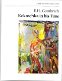 Ernst H. Gombrich Kokoschka in His Time: Lecture (Tate modern masters)