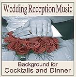 Wedding Reception Music: Instrumentals Cocktail & Wedding Dinners, Wedding Music