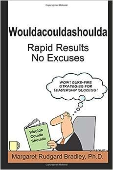 Wouldacouldashoulda: Rapid Results. No Excuses.