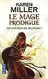 Les enfants du pécheur, tome 1 : Le mage prodigue par Miller