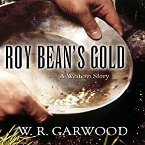 Roy Bean's Gold Audiobook