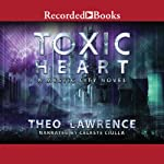 Toxic Heart: Mystic City, Book 2 (       UNABRIDGED) by Theo Lawrence Narrated by Celeste Ciulla