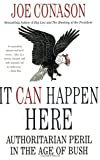 It Can Happen Here: Authoritarian Peril in the Age of Bush (0312379307) by Conason, Joe