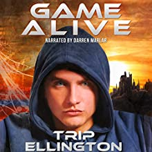 Game Alive: A Science-Fiction Adventure Novel (       UNABRIDGED) by Trip Ellington Narrated by Darren Marlar