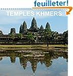 Temples Khmers: Art et Architecture d...