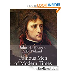 Famous men of modern times John H. 1855-1916 Haaren and Addison B Poland