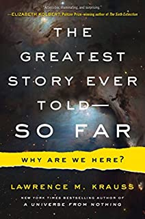 Book Cover: The Greatest Story Ever Told--So Far: Why Are We Here?