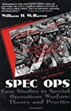 Spec Ops: Case Studies in Special Operations Warfare - Theory and Practice by William H. McRaven New Edition (2011)