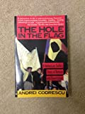img - for The Hole in the Flag: A Romanian Exile's Story of Return and Revolution book / textbook / text book