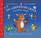 The Gruffalo's Child Song and Other Songs Julia Donaldson