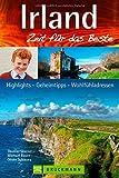 Reiseführer Irland: Zeit für das Beste. Highlights - Geheimtipps - Wohlfühladressen rund um Dublin, die Cliffs of Moher und den Ring of Kerry. Mit den besten Pubs und Tipps zum Wandern in Irland