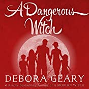 A Dangerous Witch: Witch Central Series, Book 3 | Debora Geary