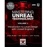 Mastering Unreal Technology: v. 1: Introduction to Level Design with Unreal Engine 3: A Beginner's Guide to Level Design in Unreal Engine 3by Jason Busby