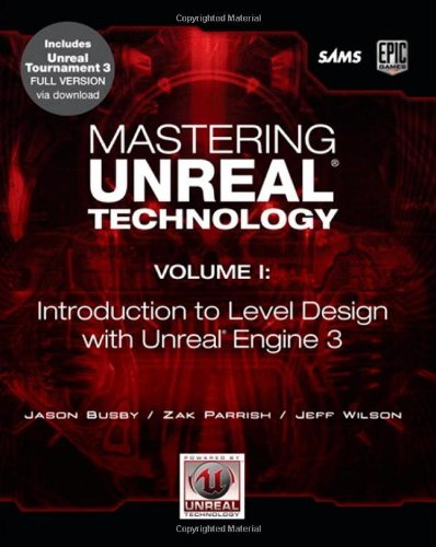 Mastering Unreal Technology, Volume I: Introduction to...