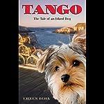 Tango: The Tale of an Island Dog   Eileen Beha