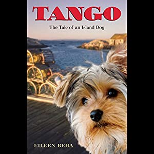 Tango: The Tale of an Island Dog | [Eileen Beha]