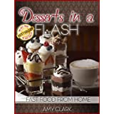 Desserts in a Flash (Fast Food From Home Book 5) ~ Amy Clark