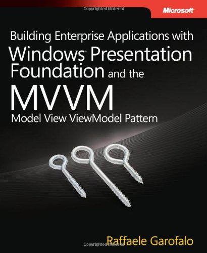 Building Enterprise Applications with Windows Presentation Foundation and the Model View ViewModel Pattern (Developer Reference) (Agile Developement compare prices)