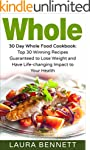 Whole: 30 Day Whole Food Cookbook: To...