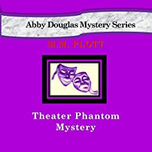 Theater Phantom Mystery (       UNABRIDGED) by M.M. Plott Narrated by Anne Valliere