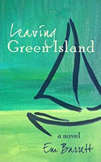 (FREE on 7/4) Leaving Green Island by Em Barrett - http://eBooksHabit.com