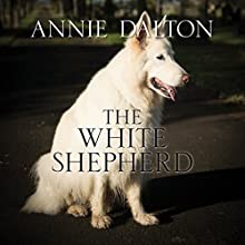 The White Shepherd Audiobook by Annie Dalton Narrated by Karen Cass