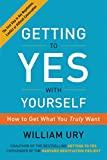 img - for Getting to Yes with Yourself: How to Get What You Truly Want book / textbook / text book