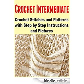 Beginner Crochet Patterns Step By Step : Crochet Intermediate: Crochet Stitches and Patterns with ...