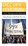 img - for Occupy Religion: Theology of the Multitude (Religion in the Modern World) book / textbook / text book
