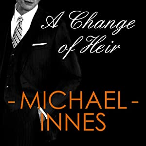 A Change of Heir | [Michael Innes]