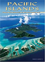 Pacific Islands: Myths and Wonders of the Southern Seas (Journeys Through World/Nature)