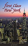 First Class to New York (First Class Novels - A New Contemporary Romance Series)