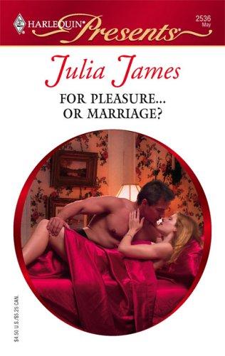 For Pleasure...Or Marriage? (Presents), JULIA JAMES