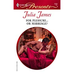 For Pleasure...Or Marriage? (Harlequin Presents)