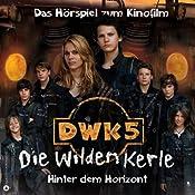 Die wilden Kerle 5. Das Hörspiel zum Kinofilm | Joachim Masannek, Barbara van den Speulhof