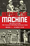 Before the Machine: The Story of the 1961 Pennant-Winning Reds