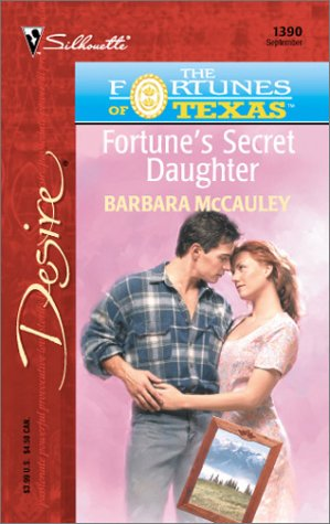 Fortune'S Secret Daughter (The Fortunes Of Texas: The Lost Heirs) (Silhouette Desire, No. 1390), BARBARA MCCAULEY
