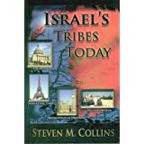 "Israel""s Tribes Today ~ Steven M. Collins"