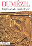 Esquisse de mythologie (French Edition) (2070768392) by Dumézil, Georges