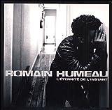 echange, troc Romain Humeau - L'Eternité de l'Instant (inclus 1 DVD)