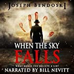 When the Sky Falls: A Sky Fall Event Series, Book 1 | Joseph Bendoski
