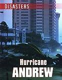 Hurricane Andrew (Disasters (Gareth Stevens))