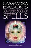 Cassandra Eason's Complete Book Of Spells: Ancient & Modern Spells For The Solitary Witch (0572030010) by Cassandra Eason