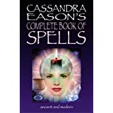 Cassandra Eason's Complete Book of Spells: Ancient and Modern Spells for the Solitary Witchby Cassandra Eason