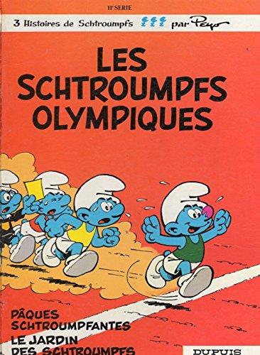 Les Schtroumpfs olympiques (+ Pâques schtroumpfantes/Le Jardin des Schtroumpfs)